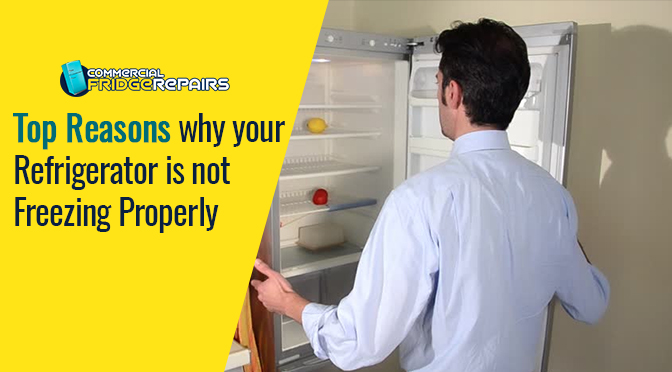 Top Reasons Why Your Refrigerator Is Not Freezing Properly
