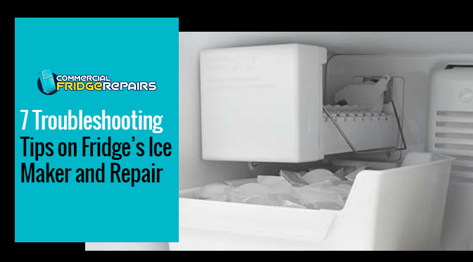 7 Troubleshooting Tips on Fridge's Ice Maker and Repair