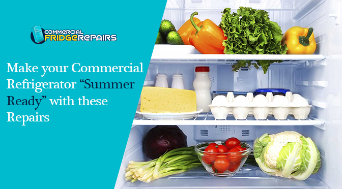 "Make Your Commercial Refrigerator ""summer Ready"" With These Repairs"