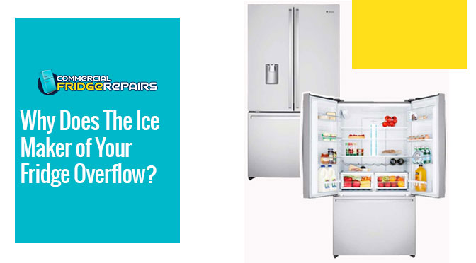 Why Does The Ice Maker of Your Fridge Overflow?