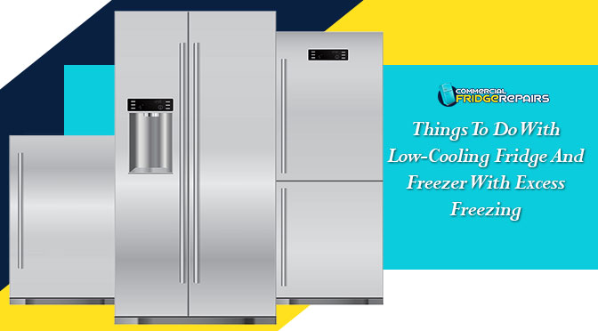 Things To Do With Low-Cooling Fridge And Freezer With Excess Freezing