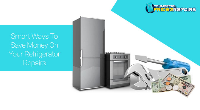 Smart Ways To Save Money On Your Refrigerator Repairs