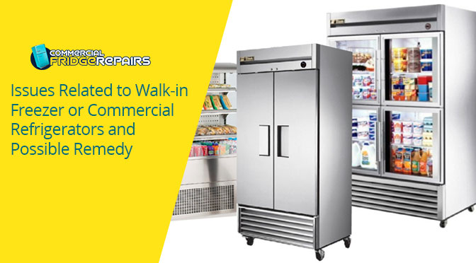 Issues Related to Walk-in Freezer or Commercial Refrigerators and Possible Remedy