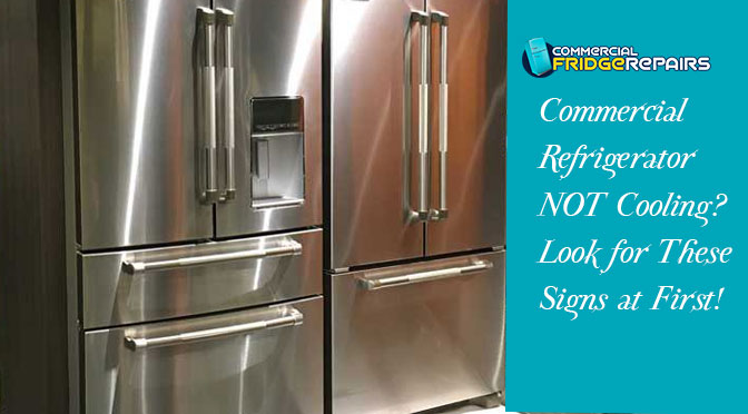 Commercial Refrigerator NOT Cooling? Look for These Signs at First!