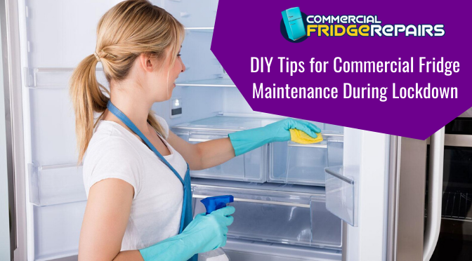 DIY Tips for Commercial Fridge Maintenance During Lockdown
