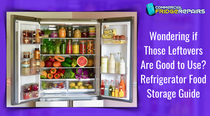Wondering if Those Leftovers Are Good to Use? Refrigerator Food Storage Guide