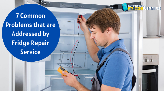 7 Most Common Problems that are Addressed by Fridge Repair Service