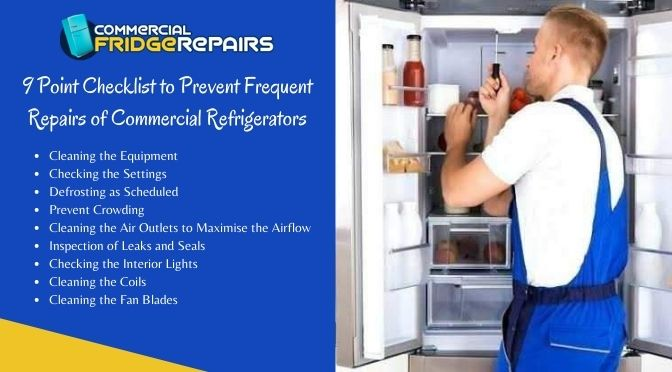 A 9 Point Checklist to Prevent Frequent Repairs of Commercial Refrigerators