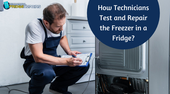 How Technicians Test and Repair the Freezer in a Fridge?
