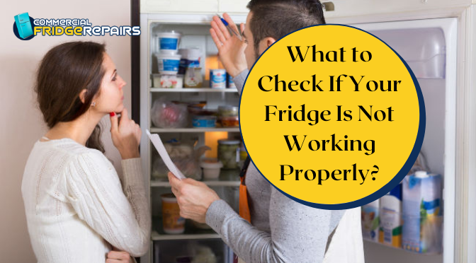 What to Check If Your Fridge Is Not Working Properly?