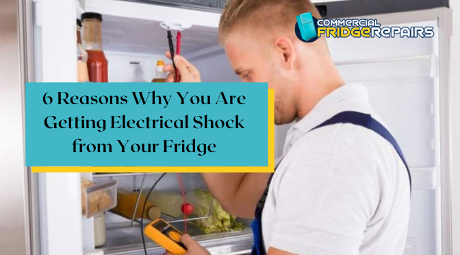 6 Reasons Why You Are Getting Electrical Shock from Your Fridge