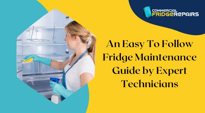 An Easy To Follow Fridge Maintenance Guide by Expert Technicians